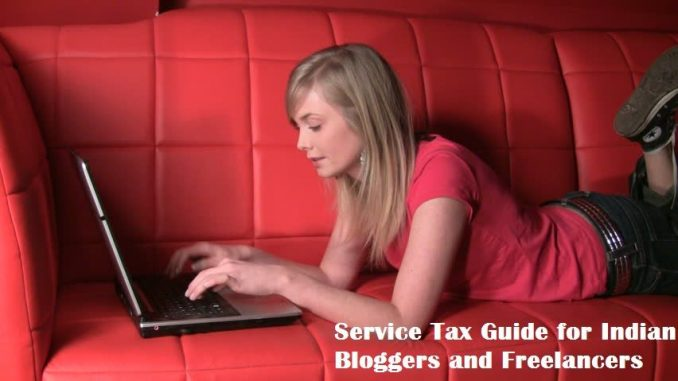 Service Tax Guide for Indian Bloggers and Freelancers