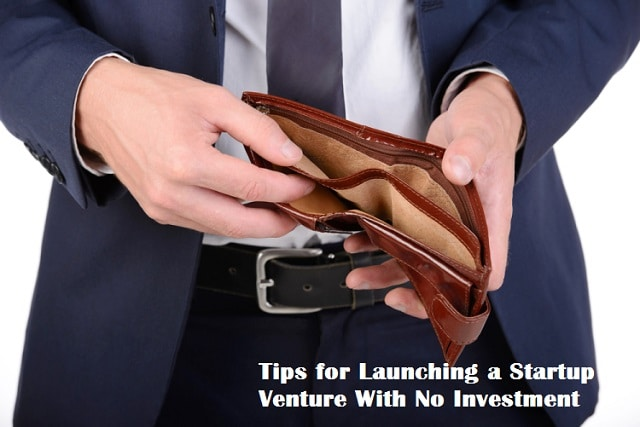 Tips for Launching a Startup Venture With No Investment