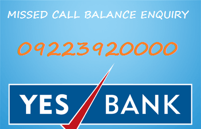 yes bank missed call balance enquiry number
