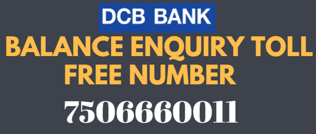 DCB Bank Missed Call Balance Enquiry Number
