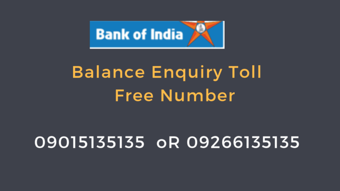 Bank of India Balance Enquiry Toll Free Number