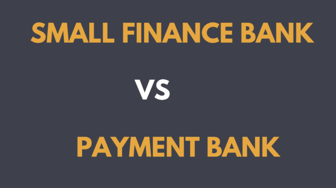 Difference Between Small Finance Bank and Payment Bank