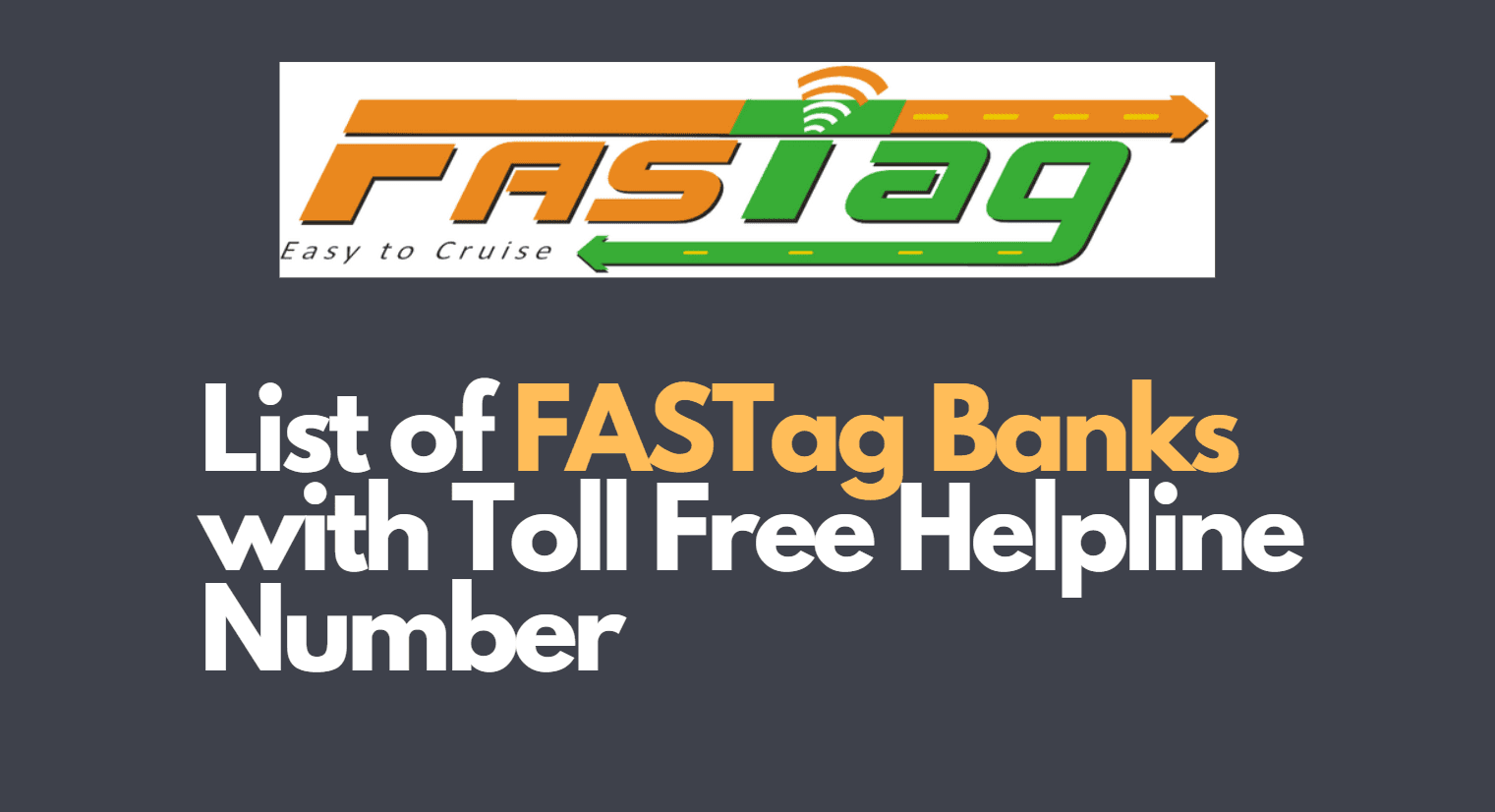 List of FASTag Banks with Toll Free Helpline Number