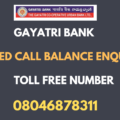 Gayatri Bank Balance Enquiry Missed Call toll free Number