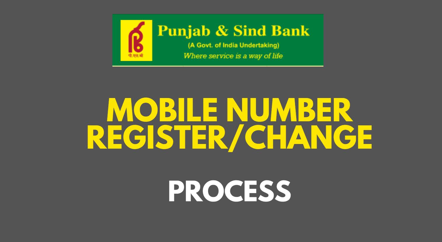 Register/Change Mobile Number in Punjab and Sind Bank