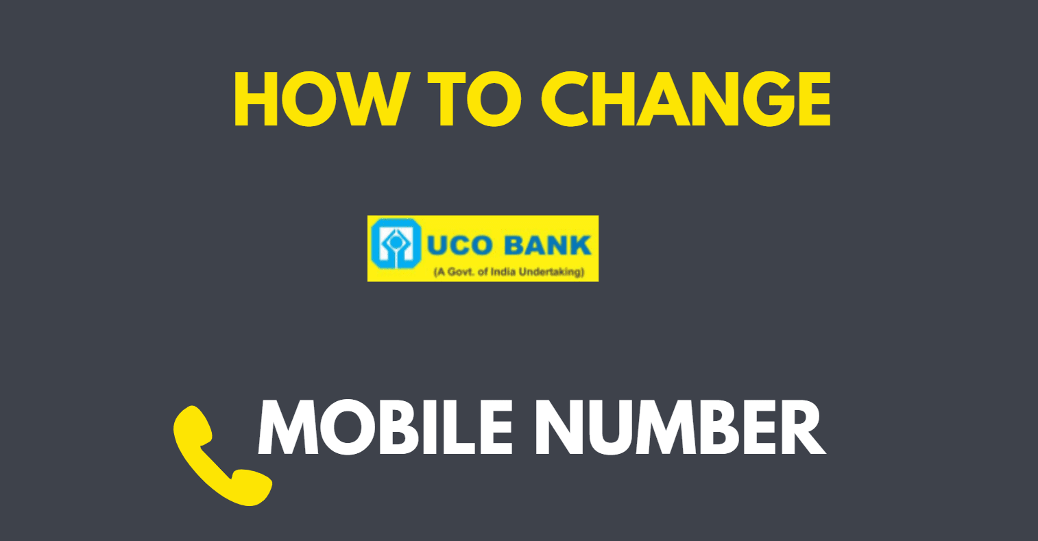 Change Mobile Number in UCO Bank