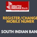 Register or Change Mobile Number in South Indian Bank