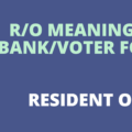 R/O Means in The Bank Voter Application Form