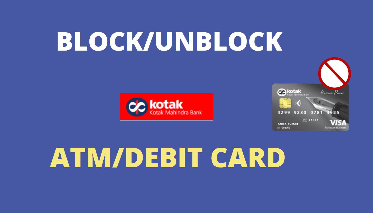 Block or Unblock Kotak Mahindra Bank Debit Card online