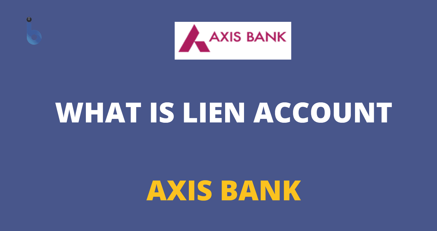 what is lien account in axis bank